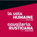 La voix humaine | Cavalleria Rusticana